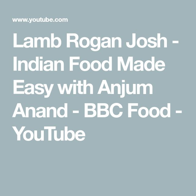 The 25 best chef anjum anand ideas on pinterest anjum anand lamb rogan josh indian food made easy with anjum anand bbc food youtube forumfinder Choice Image