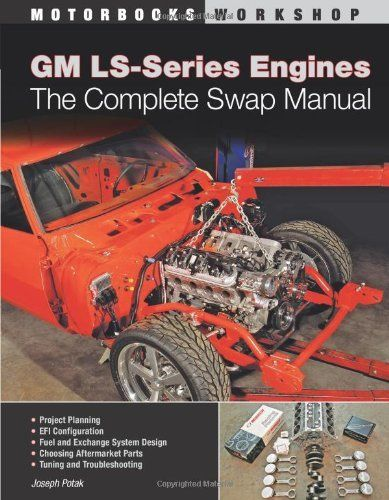 GM LS-Series Engines: The Complete Swap Manual (Motorbooks Workshop) by Joseph Potak. $18.47. Series - Motorbooks Workshop. Publisher: Motorbooks; First edition (May 18, 2011). Publication: May 18, 2011. Author: Joseph Potak