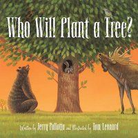 Who will plant a tree? by Jerry Pallotta.