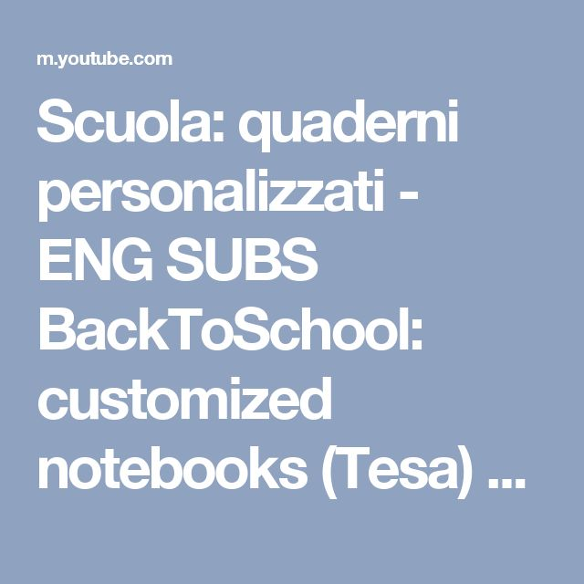 Scuola: quaderni personalizzati - ENG SUBS BackToSchool: customized notebooks (Tesa) - YouTube