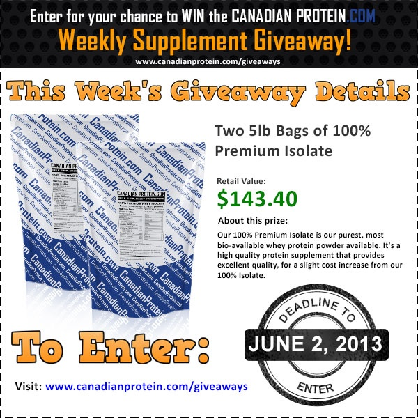 June 2, 2013 Giveaway: TWO 5lb bags of 100% Premium Isolate! http://www.canadianprotein.com/giveaways