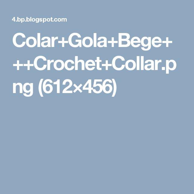 Colar+Gola+Bege+++Crochet+Collar.png (612×456)