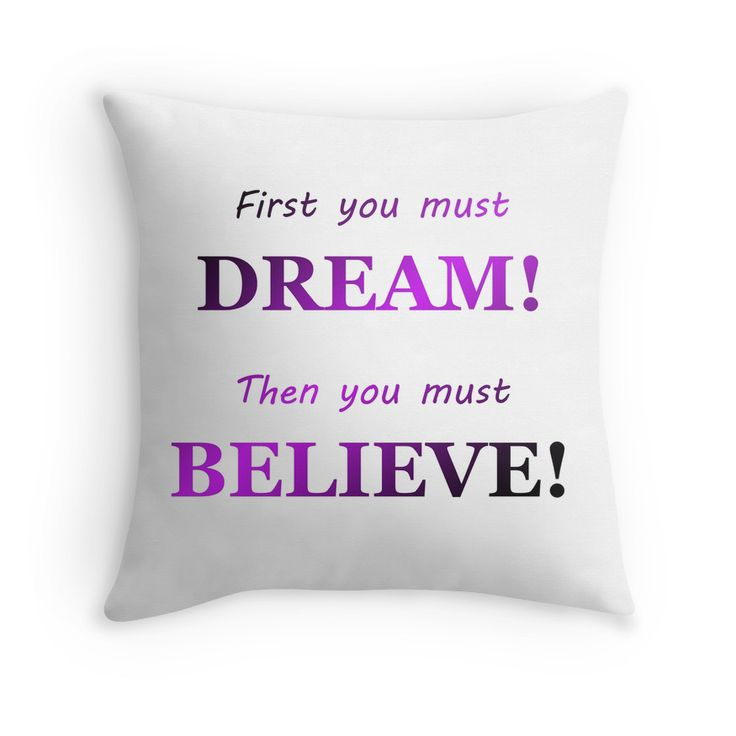 Motivational quote - First you must dream! Then you must believe! By Tracey Lee Art Designs