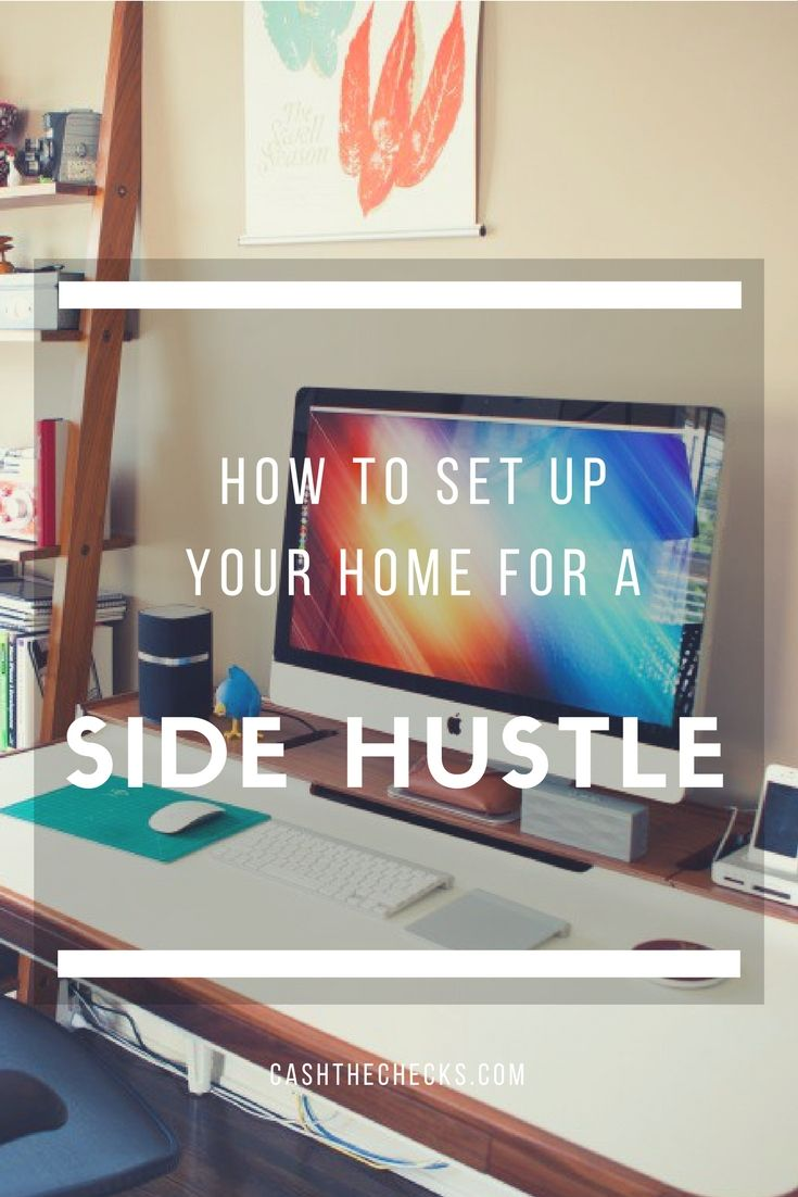 How To Set Up Your Home For A Side Hustle https://www.cashthechecks.com/set-home-side-hustle/