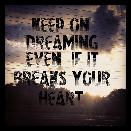 : Dreaming, Break, Heart, Country Lyric, Quotes, Young Band, Country Music, Song Lyrics