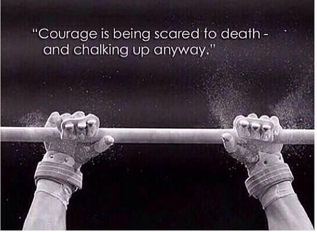 "Gymnactics  barre asymétrique, manique, magnésie ""Courage is being scared to death - and chalking up anyway"""