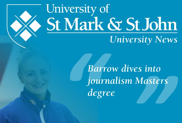 European women's diving champion Sarah Barrow has started a Sports Journalism Masters degree at the University of St Mark & St John in her home city.  Read more at: http://marjon.ac.uk/about-marjon/news-and-events/marjon-news/barrow-dives-into-journalism-masters-degree.html