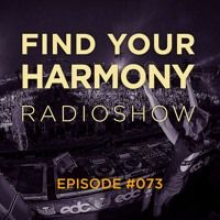Find Your Harmony Radioshow #073 by Find Your Harmony Radio on SoundCloud