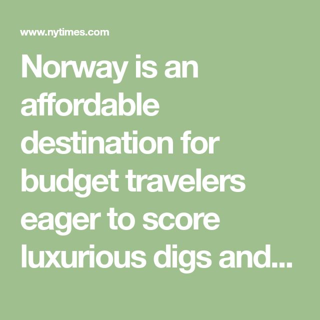 Norway Is An Affordable Destination For Budget Travelers Eager To