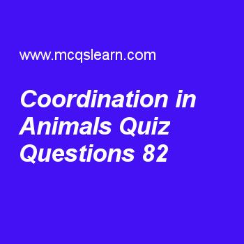 Learn quiz on coordination in animals, college biology quiz 82 to practice. Free biology MCQs questions and answers to learn coordination in animals MCQs with answers. Practice MCQs to test knowledge on coordination in animals, hypothalamus, nutrition in fungi, endoplasmic reticulum worksheets.  Free coordination in animals worksheet has multiple choice quiz questions as medulla, pons and cerebellum make up, answer key with choices as forebrain, midbrain, hindbrain and future brain to…