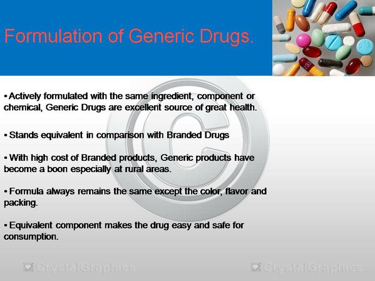 •Actively formulated with the same ingredient, component or chemical, Generic Drugs are excellent source of great health. •Stands equivalent in comparison with Branded Drugs. •With high cost of Branded products, Generic products have become a boon especially at rural areas. •Formula always remains the same except the color, flavor and packing. •Equivalent component makes the drug easy and safe for consumption.