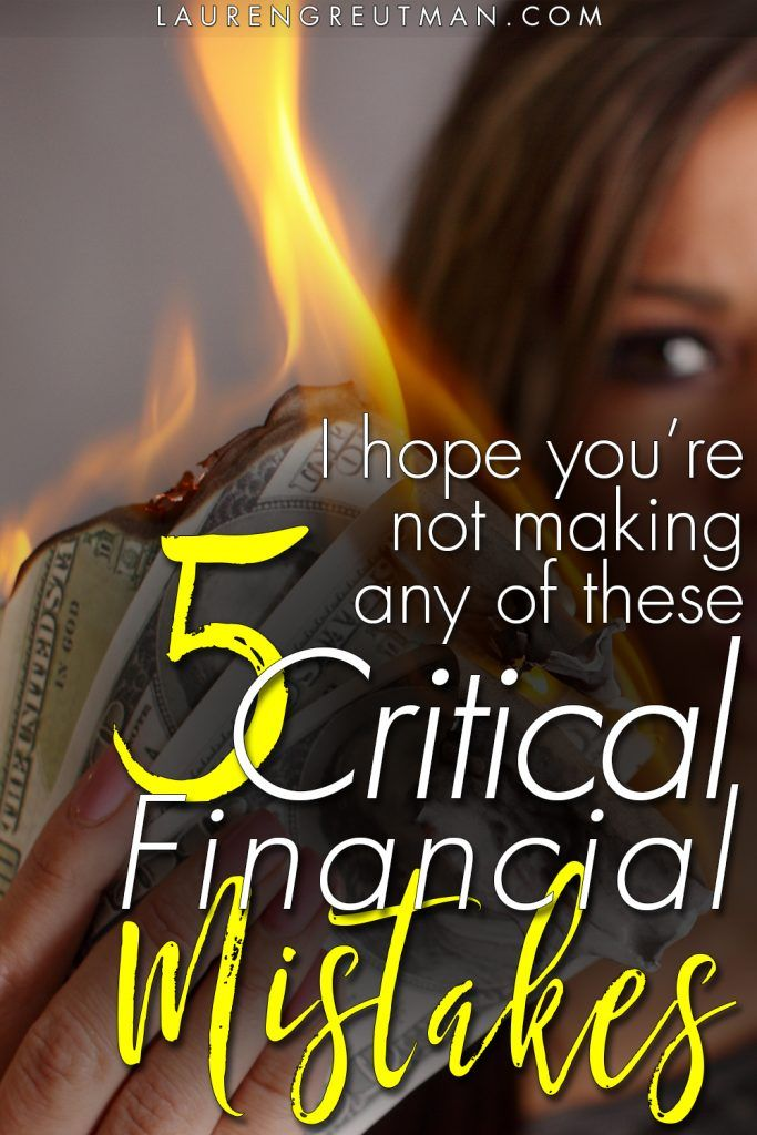 I hope you're not making any of these 5 Critical Financial Mistakes!