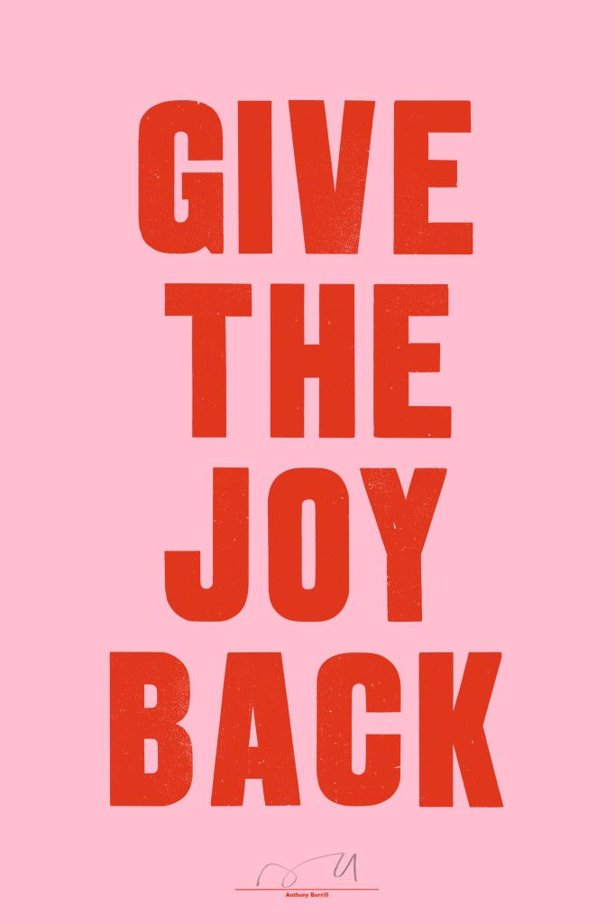 Give the Joy Back! Art Print: Inspire positive thinking with this striking Give the Joy Back! letterpress print by Anthony Burrill. Printed by Adams of Rye onto 100% recycled pink paper using traditional letterpress techniques.  Graphic artist, print-maker and designer Anthony Burrill is known for his persuasive, up-beat style of communication. His work is held in the permanent collections of the Victoria and Albert Museum, the Cooper-Hewitt National Design Museum, and has been exhibited in…