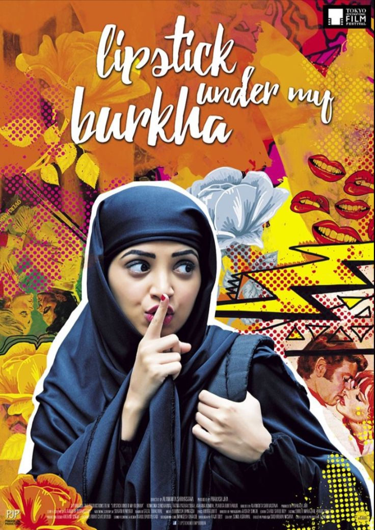 "Lipstick Under My Burkha - an award winning Hindi film, initially banned from the cinemas for being too ""lady-oriented""."