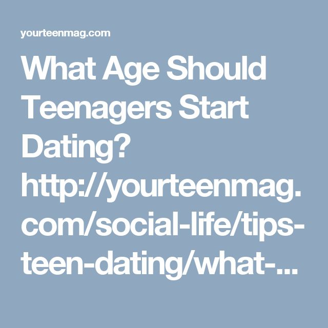 How old should a girl be to start dating