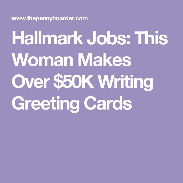 Hallmark Jobs: This Woman Makes Over $50K Writing Greeting Cards