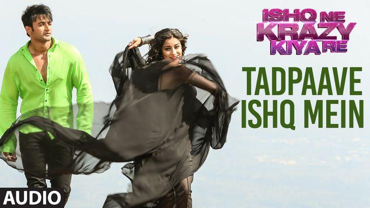 Tadpaave Ishq Mein Full AUDIO Song   Ishq Ne Krazy Kiya Re   T-Series