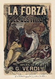 1862 ♦ La forza del destino (Verdi). This tragedy was commissioned by the Imperial Theatre, Saint Petersburg, and Verdi may have been influenced by the Russian tradition in the writing of his work.
