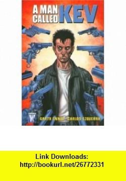 A Man Called Kev (Authority (Graphic Novels)) (9781401213244) Garth Ennis, Carlos Ezquerra , ISBN-10: 1401213243  , ISBN-13: 978-1401213244 ,  , tutorials , pdf , ebook , torrent , downloads , rapidshare , filesonic , hotfile , megaupload , fileserve