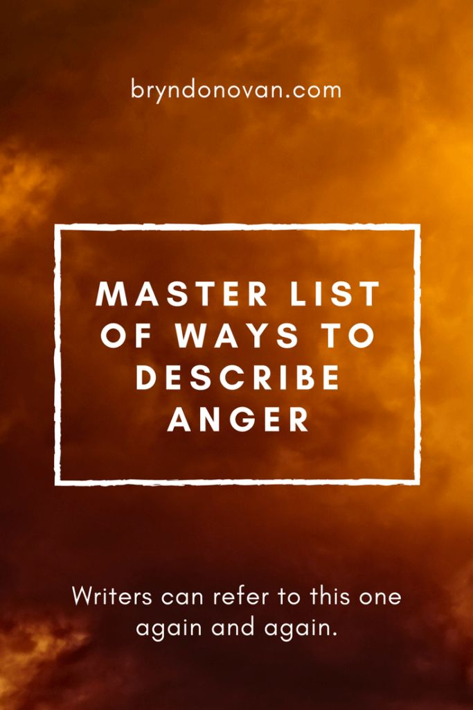 descriptive writing on anger When we write angry characters, we should remember that emotions often hide  an underlying  here are 37 things to consider when we write about anger   js you could use these cheat sheets for writing body language.