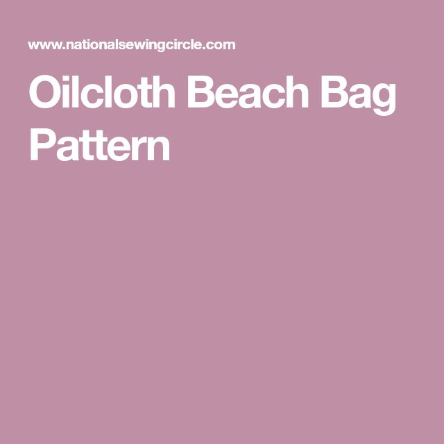 Oilcloth Beach Bag Pattern