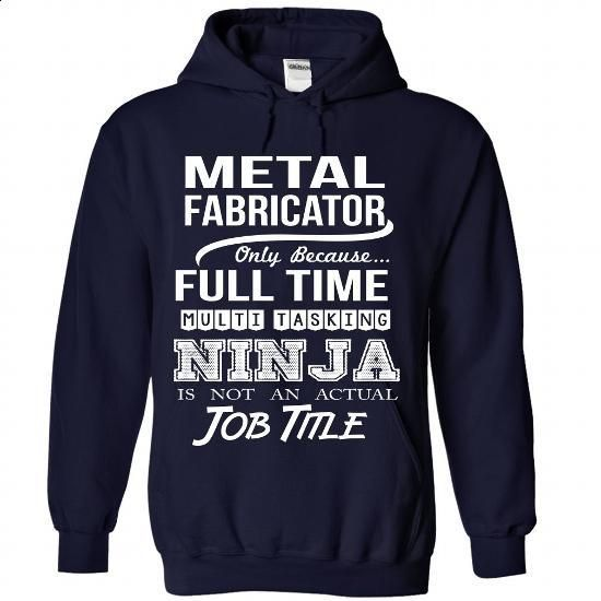 METAL-FABRICATOR - #tshirt diy #mens sweater. I WANT THIS => https://www.sunfrog.com/No-Category/METAL-FABRICATOR-4294-NavyBlue-Hoodie.html?68278