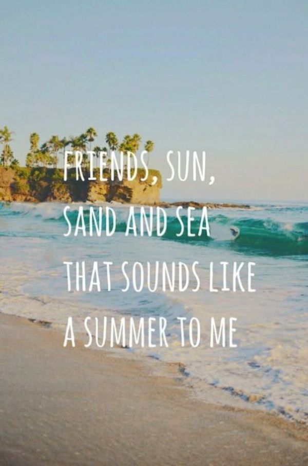 68 Best Short Summer Quotes About Vacation Summer Quotes Summer