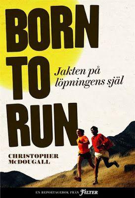 Born to Run: jakten på löpningens själ av Christopher McDougall- Fru Bibliofil