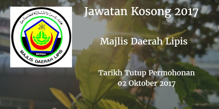 Majlis Daerah Lipis Jawatan Kosong MDL 02 Oktober 2017  Majlis Daerah Lipis (MDL) calon yang sesuai untuk mengisi kekosongan jawatan MDL terkini 2017.  Jawatan Kosong MDL 02 Oktober 2017  Warganegara Malaysia yang berminat bekerja di Majlis Daerah Lipis (MDL) dan berkelayakan dipelawa untuk memohon sekarang juga. Jawatan Kosong MDLTerkini 02 Oktober 2017: 1. PEMBANTU TADBIR (P/O) N19 2. PEMBANTU PENILAIAN W19 Tarikh Tutup Permohonan : 02 Oktober 2017 Sektor                : Kerajaan Lokasi…