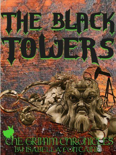 The Black Towers (The Grimm Chronicles) by Ken Brosky, amzn.cm