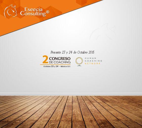 Eseecia Consulting presente en el Segundo Congreso de #CoachingHCN éste 23 y 24 de Octubre #CDMX ¡Te esperamos!