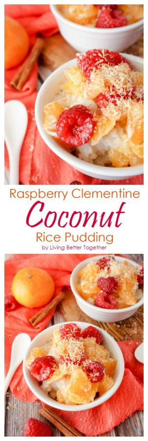 The tart raspberries and bright citrus of the clementines combine for an eruption of flavor and freshness above a mound of sweet coconut rice pudding. Top with a little toasted coconut and you mine as well be in the islands. This recipe is great for breakfast or dessert and it's gluten and dairy free as well as vegan!