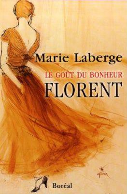 Florent par MARIE LABERGE 3e tome de la trilogie Le goût du bonheur Plus sombre…