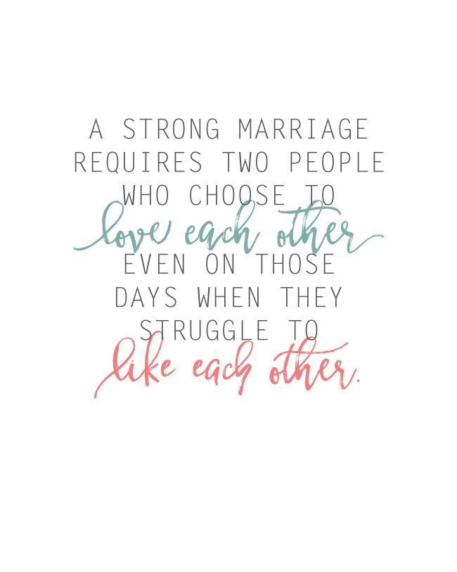 Love this quote on what makes a strong marriage! Choose to love even when you might not be liking them at the moment. :)