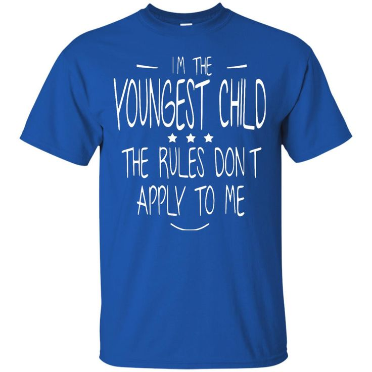 Family Children T-shirts I'm The Youngest Child The Rule Don't Apply To Me Shirts Hoodies Sweatshirts
