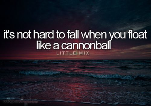 cannonball - little mix. this sond makes my <3 sing.