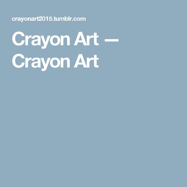Crayon Art — Crayon Art