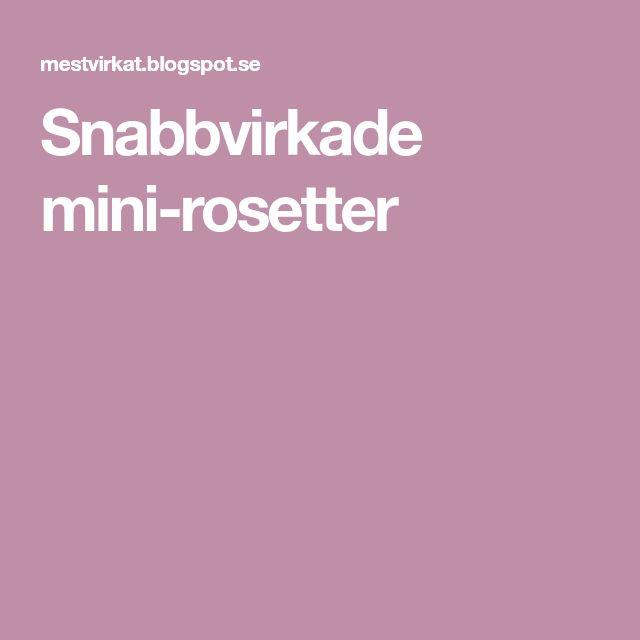 Snabbvirkade mini-rosetter