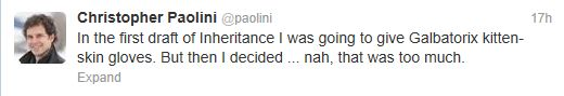 You are a strange, strange man, Paolini.And Oh my god dude,what the heck?---- Oh my gosh! He should have though! Lol