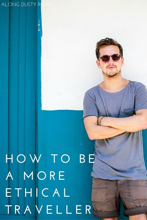 5 simple steps to becoming a more ethical traveller