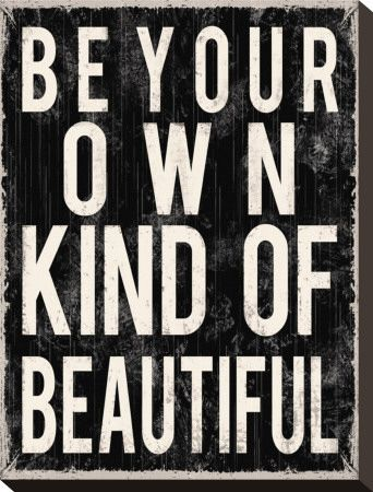 Be your own kind of beautiful wall art $15