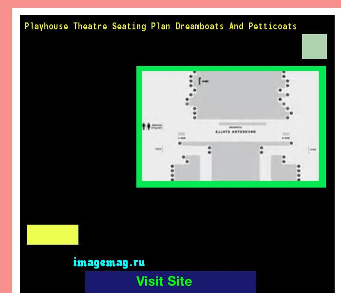Playhouse Theatre Seating Plan Dreamboats And Petticoats 184025 - The Best Image Search
