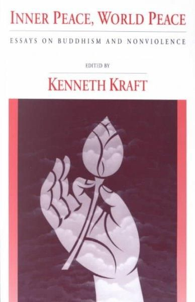 peace and nonviolence essay Inner peace, world peace: essays on buddhism and nonviolence edited by kenneth kraft state university of new york press: albany, 1992 148 pp $1295 (paperback).