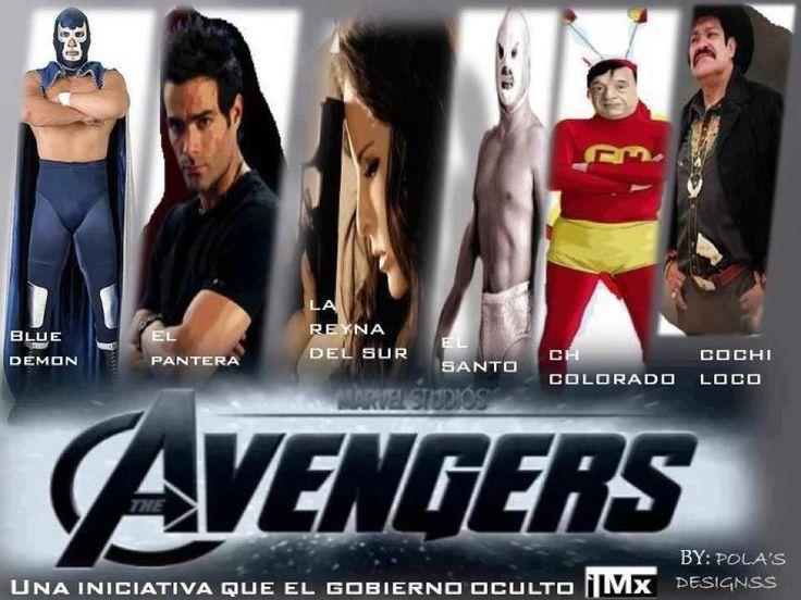 el cochiloco | the avengers mexicanos jajaja si nos los chingamos ~ hazme el chingado ...
