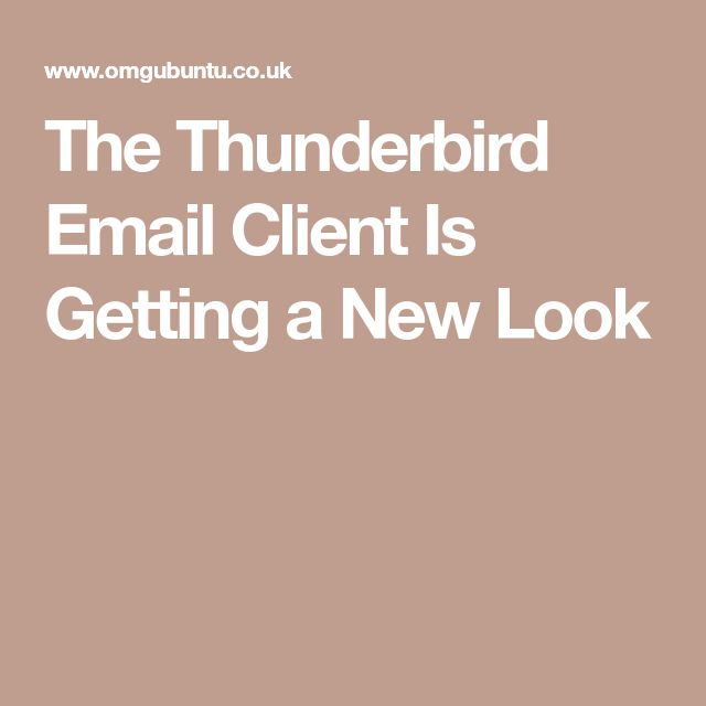 The Thunderbird Email Client Is Getting a New Look