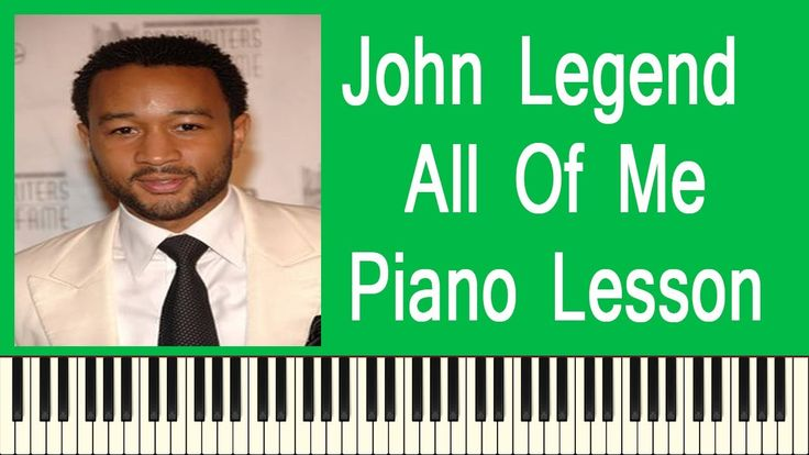 John Legend All Of Me  Easy Piano Lesson  - How To Play John Legend All ...