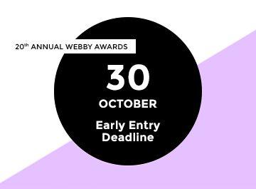 Webby Awards Early Entry Deadline October 30th