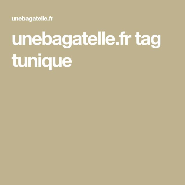unebagatelle.fr tag tunique