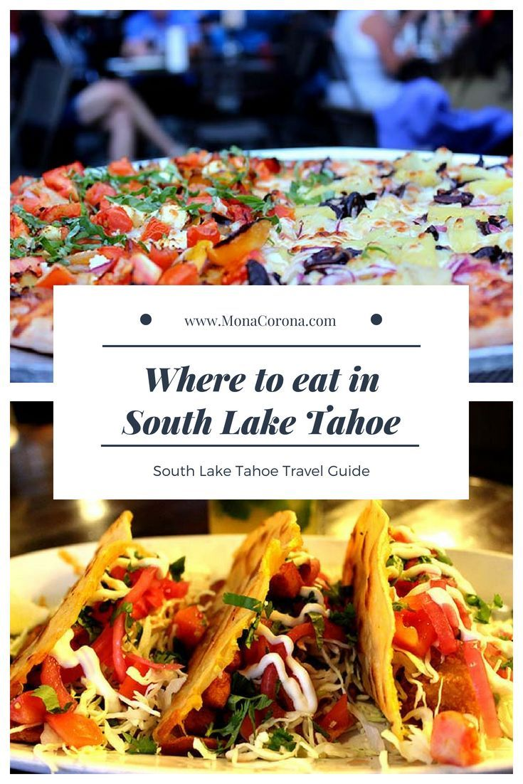 Best Restaurants In South Lake Tahoe A Complete Summer Guide Where To Eat Stay And Play Monacorona