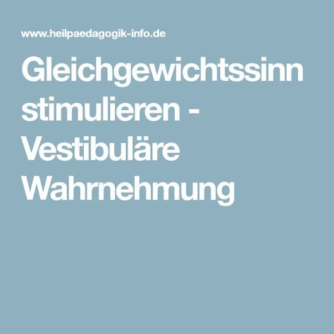 Gleichgewichtssinn stimulieren - Vestibuläre Wahrnehmung